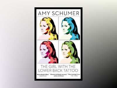 The Girl with the Lower Back Tattoo av Amy Schumer