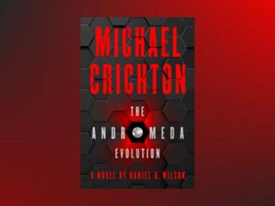 The Andromeda Evolution av Daniel H. Wilson
