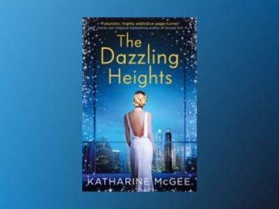 The Dazzling Heights av Katharine McGee
