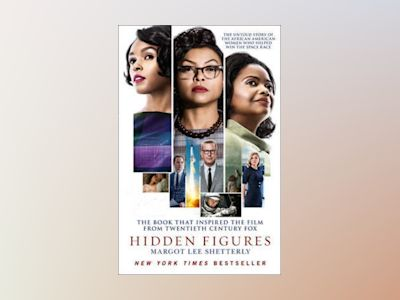 Hidden Figures: The Untold Story of the African American Women Who Helped W av Margot Lee Shetterly