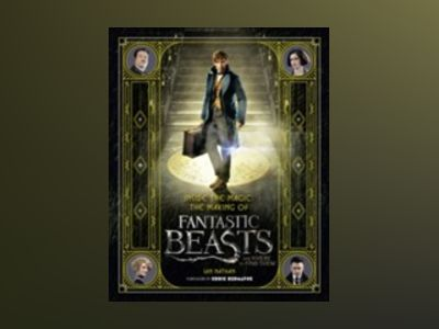 INSIDE THE MAGIC: The Making of Fantastic Beasts and Where to Find Them av Ian Nathan