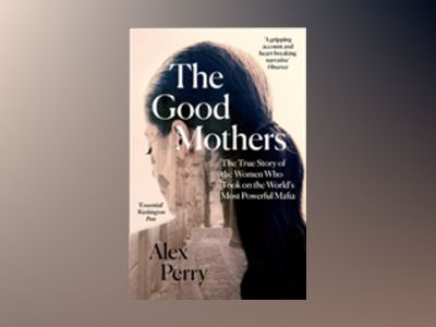 The Good Mothers av Alex Perry