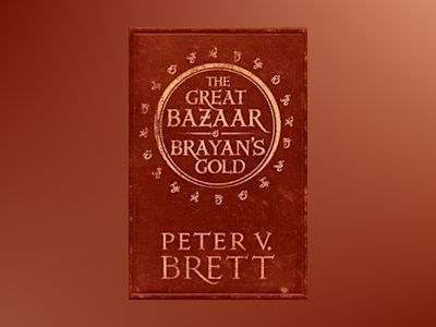 The Great Bazaar and Brayan's Gold : Stories from the Demon Cycle Series av Peter V. Brett