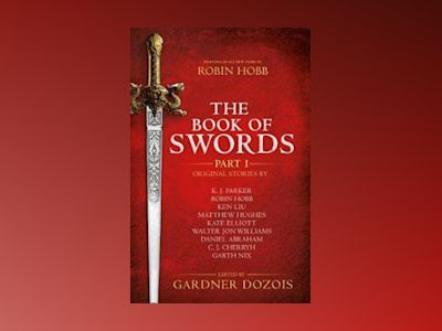 The Book of Swords: Part 1 av Gardner Dozois