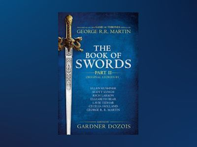 The Book of Swords: Part 2 av Gardner Dozois