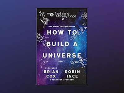 How to Build a Universe av Brian Cox