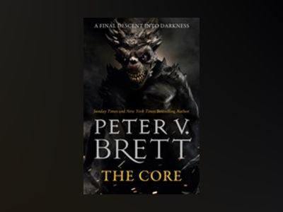 The Core av Peter V. Brett