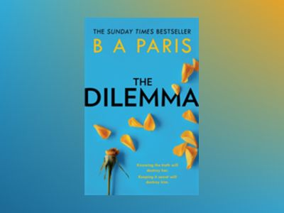 The Dilemma av B. A. Paris