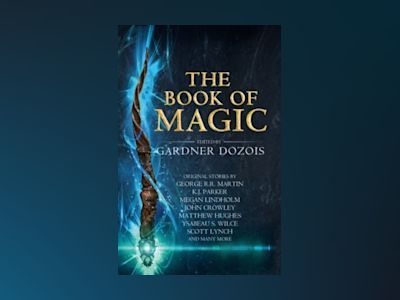 The Book of Magic: A Collection of Stories av Gardner Dozois