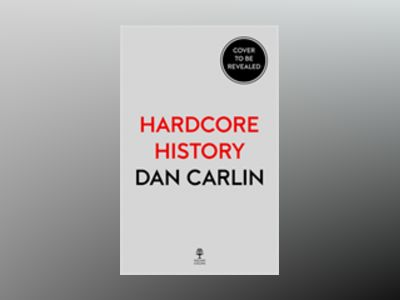 The End Is Always Near av Dan Carlin