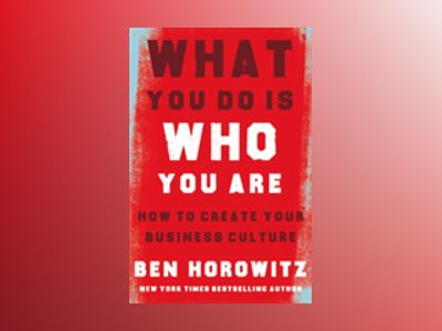 What You Do Is Who You Are av Ben Horowitz