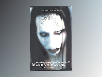 The long hard road out of hell av Marilyn Manson