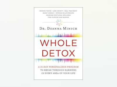 Whole Detox - A 21-day Personalized Program to Break Through Barriers in Ev av Deanna M. Minich