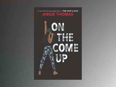 On the Come Up av Angie Thomas