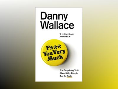F*** You Very Much av Danny Wallace