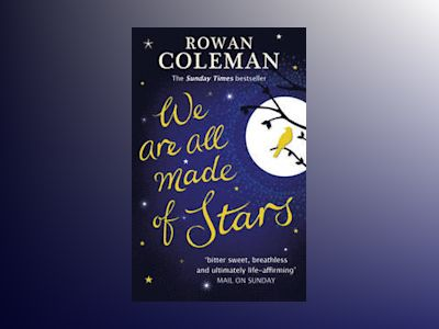 We Are All Made of Stars av Rowan Coleman
