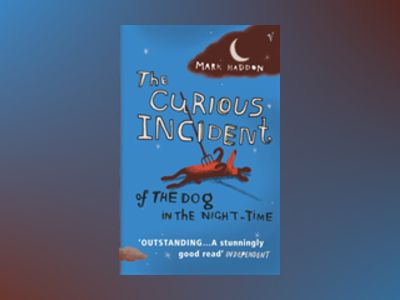 The curious incident of the dog in the night-time av Mark Haddon