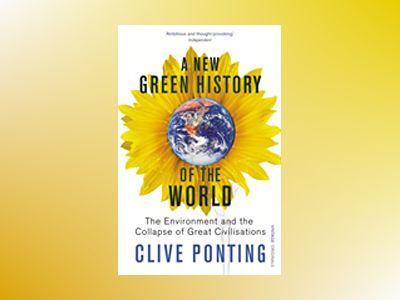 New green history of the world - the environment and the collapse of great av Clive Ponting