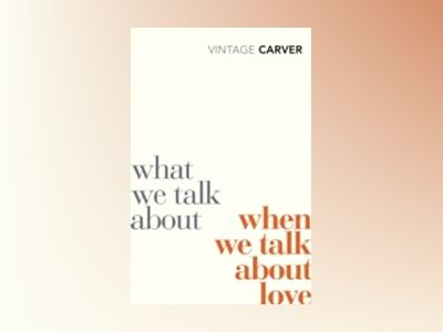 What We Talk about when We Talk about Love av Raymond Carver