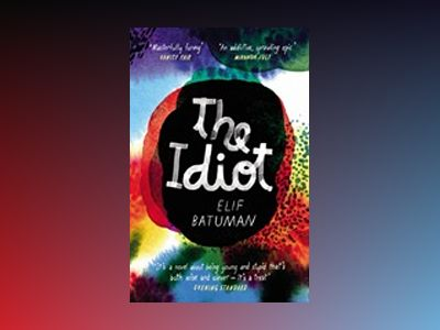 The Idiot av Elif Batuman