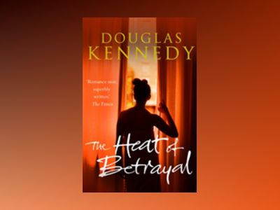 The Heat of Betrayal av Douglas Kennedy