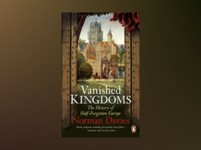 Vanished Kingdoms av Norman Davies