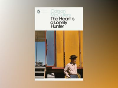 Heart is a lonely hunter av Carson McCullers