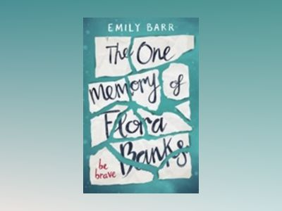 The One Memory of Flora Banks av Emily Barr