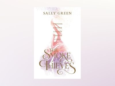 The Smoke Thieves av Sally Green