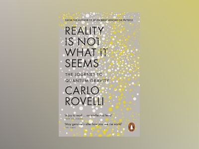 Reality Is Not What It Seems av Carlo Rovelli