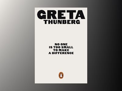 No One is Too Small to Make a Difference av Greta Thunberg