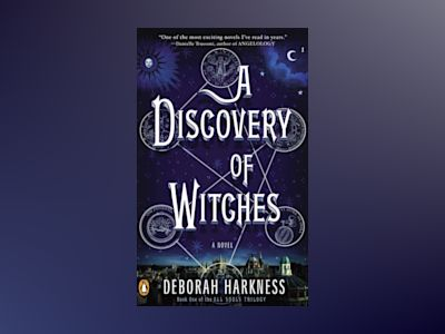 A Discovery of Witches av Deborah Harkness