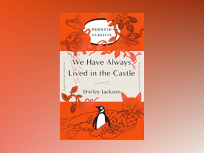 We Have Always Lived in the Castle av Shirley Jackson