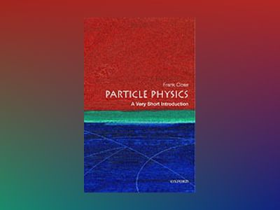 Particle physics: a very short introduction av Frank professor Of Physics At Oxford University And Close