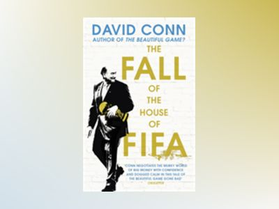 The Fall of the House of Fifa av David Conn