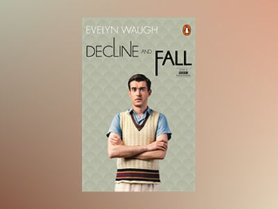 Decline and Fall (TV Tie-in) av Evelyn Waugh