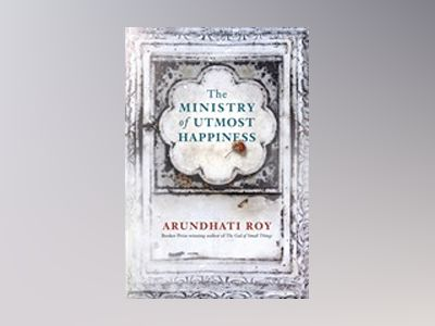 The Ministry of Utmost Happiness av Arundhati Roy