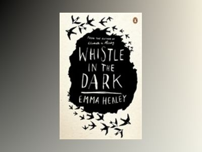 Whistle in the Dark av Emma Healey