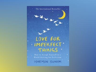 Love for Imperfect Things av Haemin Sunim