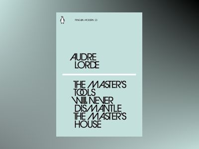 The Master's Tools Will Never Dismantle the Master's House av Audre Lorde