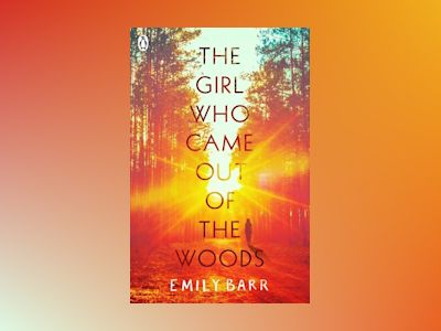 The Girl Who Came Out of the Woods av Emily Barr