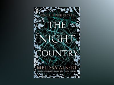 The Night Country (The Hazel Wood) av Melissa Albert