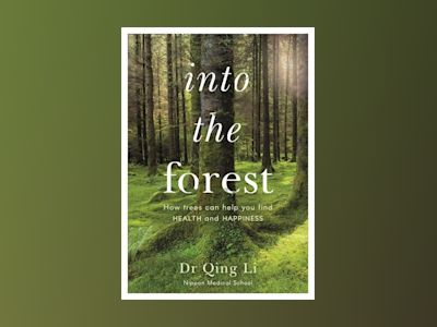 Into the Forest av Dr Qing Li
