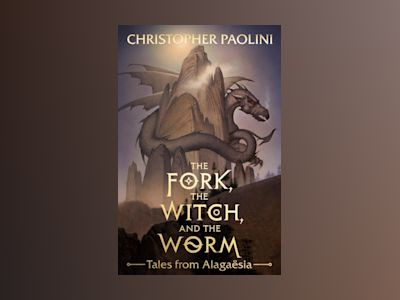 The Fork, The Witch, and the Worm av Christopher Paolini