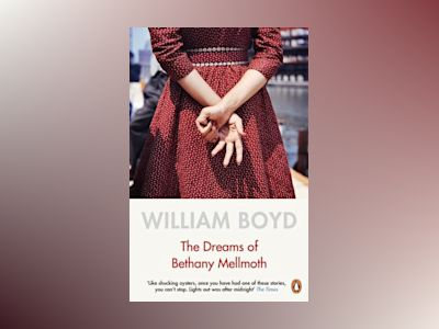 The Dreams of Bethany Mellmoth av William Boyd