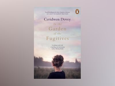 In the Garden of the Fugitives av Ceridwen Dovey