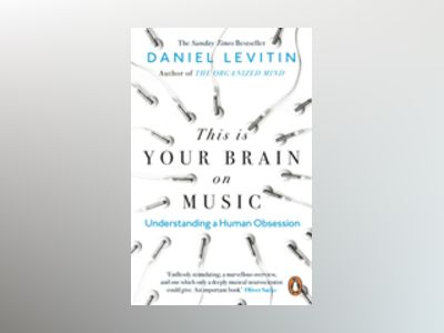 This is Your Brain on Music av Daniel Levitin