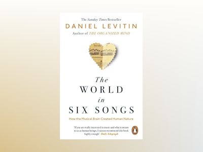 The World in Six Songs av Daniel Levitin