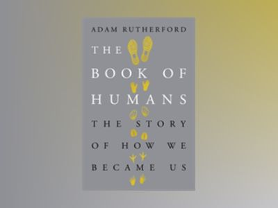 The Book of Humans av Adam Rutherford
