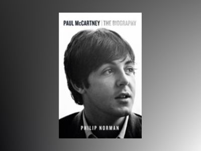 Paul McCartney: The Biography av Philip Norman